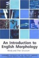 An Introduction to English Morphology: Words and Their Structure (Edinburgh Textbooks on the English Language) (Carstairs-McCarthy, A.)