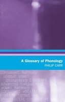 A Glossary of Phonology (Glossaries in Linguistics) (Carr, P.)