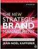 The New Strategic Brand Management: Creating and Sustaining Brand Equity Long Term (New Strategic Brand Management: Creating & Sustaining Brand Equity) (Kapferer, J. N.)