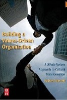Building a Values-Driven Organization: A Whole System Approach to Cultural Transformation (Barrett, R.)