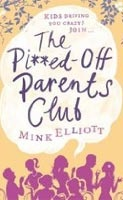 The Pissed-off Parents Club (Elliott, M.)