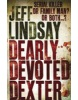 Dearly Devoted Dexter: a Novel (Lindsay, J.)