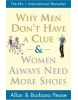 Why Men don't Have a Clue and Women Always Need More Shoes (Pease, A. + B.)