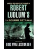 Robert Ludlum's The Bourne Betrayal (Lustbader, E.)