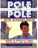 Pole to Pole (Palin, M.)