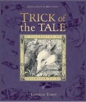 Trick of the Tale: A Collection of Trickster Tales (Matthews, J. - Matthews, C. - Tomic, T.)