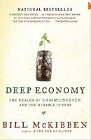 Deep Economy: The Wealth of Communities and the Durable Future (McKibben, B.)