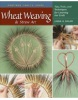 Wheat Weaving & Straw Art (Beiler, L. D.)