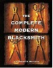 The Complete Modern Blacksmith (Weigers, A.)