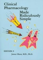 Clinical Pharmacology Made Ridiculously Simple (Olson, J.)