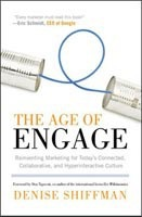 The Age of Engage: Reinventing Marketing for Today's Connected, Collaborative, and Hyperinteractive Culture (Shiffman, D.)