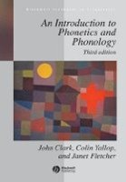 An Introduction to Phonetics and Phonology, 3rd (Clark, J. - Yallop, C. - Fletcher, J.)