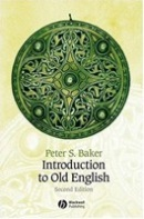 Introduction to Old English, 2nd Edition (Baker, P.)