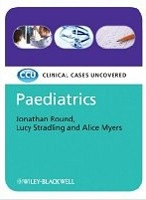 Pediatrics: Clinical Cases Uncovered (Round, J. J. - Stradling, L.)