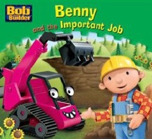Benny and the Important Job (Bob the Builder Story Library)