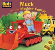 Muck and the Convoy (Bob the Builder Story Library)