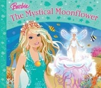 The Mystical Moonflower (Barbie Story Library)