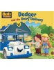 Dodger and the Dairy Delivery (Bob the Builder Story Library)