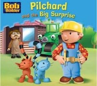 Pilchard and the Big Surprise (Bob the Builder Story Library)