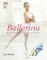 Ballerina: A Step-by-Step Guide to Ballet (Hackett, J.)