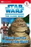 Star Wars Clone Wars Watch Out for Jabba the Hutt! (DK Readers Level 1) (Beecroft, S.)