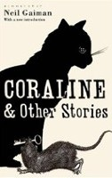 Coraline & Other Stories (The Bloomsbury Phantastics) (Gaiman, N.)
