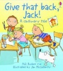 A Cautionary Tale: Give That Back, Jack! (Cox, P. R.)
