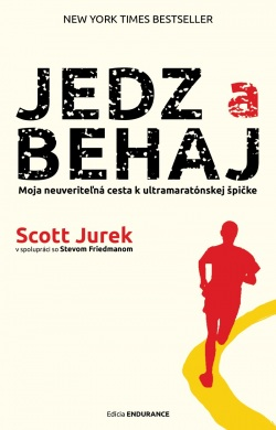 Jedz a behaj (Scott Jurek; Steve Friedman)