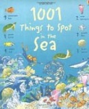 1001 Things to Spot in the Sea (Daynes, K.)