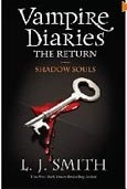 The Return: Shadow Souls (Book 6, Vampire Diaries) (Smith, L. J.)
