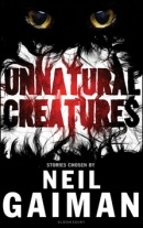 Unnatural Creatures (Gaiman, N.)