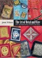 The Art of Metal and Wire (Wilson, J.)
