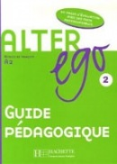 Alter ego 2 Guide pédagogique (Berthet, A.)