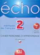 Echo 2 Cahier Personnel + CD (Girardet, J. - Gibbe, C.)
