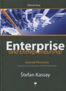 Enterprise and Entrepreneurship (Volume four) (Štefan Kassay)