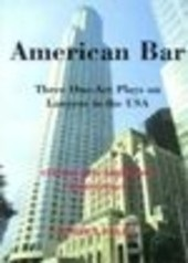 American Bar. Three One-Act Plays on Law (Darren Baker)