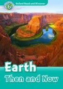 Oxford Read and Discover 6 Earth Then and Now (Geatches, H. - Advisor, C. - Clegg, J.)