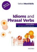Oxford Word Skills Intermediate Idioms & Phrasal Verbs (Gairns, R. - Redman, S.)
