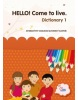 HELLO! Come to live. Dictionary 1 (MarDur s.r.o.)