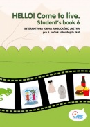 HELLO! Come to live. Student's book 6 (MarDur s.r.o.)
