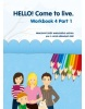 HELLO! Come to live. Workbook 4 Part 1 (MarDur s.r.o.)