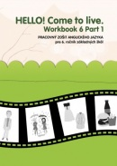 HELLO! Come to live. Workbook 6 Part 1 (MarDur s.r.o.)
