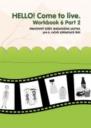 HELLO! Come to live. Workbook 6 Part 2 (MarDur s.r.o.)