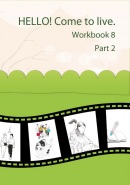 HELLO! Come to live. Workbook 8 Part 2 (MarDur s.r.o.)