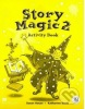 Story Magic Level 2 Activity Book - Pracovný zošit (Susane House a Katharine Scott)