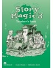 Story Magic Level 3 Teacher's Book - Metodická príručka (Susane House a Katharine Scott)