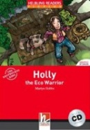 Holly, The Eco Warrior Helbling Readers Fiction Level 2 (Hobbs, M.)