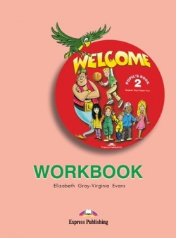 Welcome 2 Workbook - Pracovný zošit (Elizabeth Gray, Virginia Evans)
