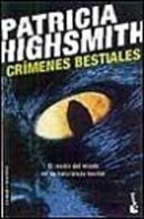 Crimenes  Bestiales (Highsmith, P.)