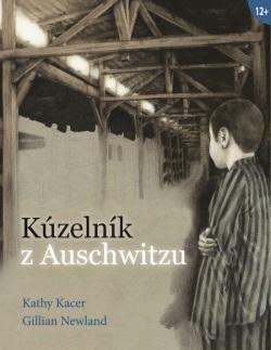 Kúzelník z Auschwitzu (Kathy Kacer)